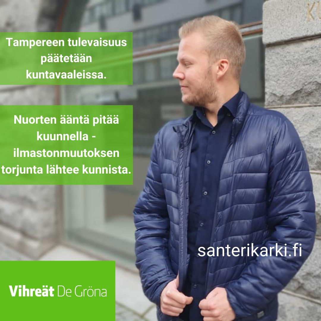 santeri kärki, ilmastonmuutos, Tampere, Kuntavaalit 2021, Vihreät